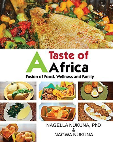 A Taste of Africa: Fusion of Food, Wellness and Family
