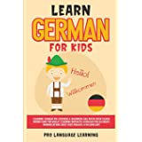 Learn German for Kids: Learning German for Children & Beginners Has Never Been Easier Before! Have Fun Whilst Learning Fantas