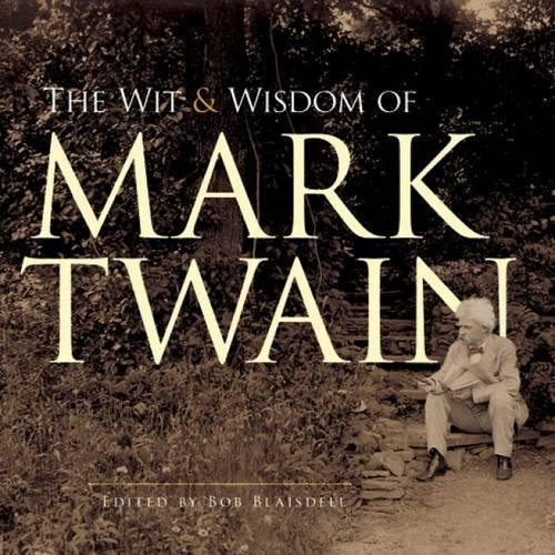 Download The Wit and Wisdom of Mark Twain Publisher: Dover Publications (B004RWSPDQ) B004RWSPDQ