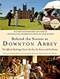 img - for Behind the Scenes at Downton Abbey book / textbook / text book