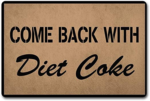 ZQH Entrance Door Mats Come Back with Diet Coke Monogram Funny Rubber Doormat for Entrance Way Outdoor 23.6 X 15.7 in Non-Woven Fabric Top with a Anti-Slip Rubber Back. Door Rugs Custom Doormat
