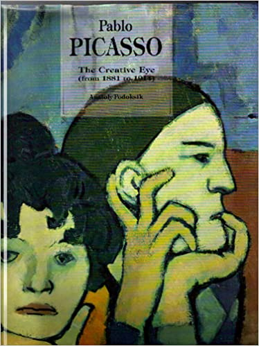 pablo picasso the creative eye from 1881 to 1914 anatoli podoksik 9781904310365 amazoncom books - Pablo Picasso Lebenslauf