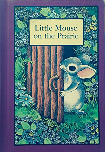 Little Mouse on the Prairie (Little Mouse On The Prairie)