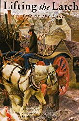 Lifting the Latch: A Life on the Land - Based on the Life of Mont Abbott of Enstone, Oxfordshire
