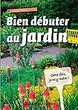 """Afficher """"Bien débuter au jardin"""""""