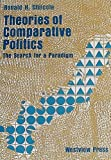 Theories of Comparative Politics, Ronald H. Chilcote, 0891589716