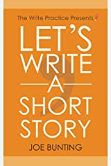 Let's Write a Short Story: How to Write and Submit a Short Story Paperback