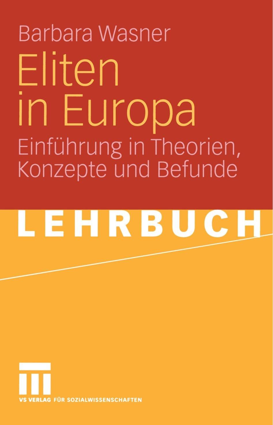 Eliten in Europa: Einführung in Theorien, Konzepte und Befunde (German Edition)