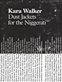 : Kara Walker: Dust Jackets for the Niggerati
