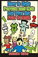 How to Help Parents and Kids Get Over the Fear of Math Paperback