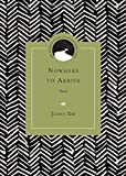 Nowhere to Arrive: Poems (Drinking Gourd Chapbook Poetry Prize)