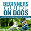 Beginners Guide on Dogs