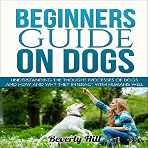 Beginners Guide on Dogs Audiobook