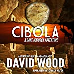 Cibola: A Dane Maddock Adventure | David Wood