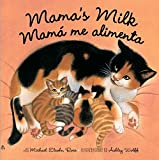 img - for Mama's Milk / Mam  me alimenta book / textbook / text book