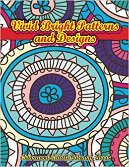 Book Vivid Bright Patterns & Designs Advanced Adult Coloring Book (Volume 46)