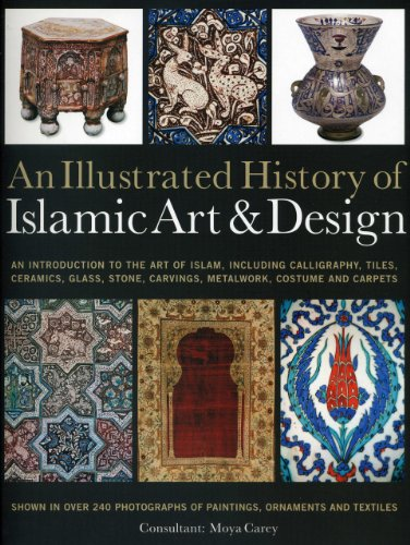 An Illustrated History of the Islamic Art & Design: An expert introduction to Islamic art, from calligraphy, tiles, costumes and carpets to pottery, woodcarvings and metalwork (Best Carpet Tile Brands)