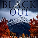 Blackout: Book 0 Audiobook by Alexandria Clarke Narrated by Ramona Master
