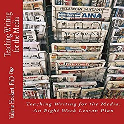 Teaching Writing for the Media: An Eight Week Lesson Plan