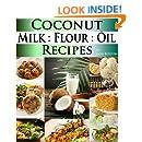Coconut Milk Recipes, Paleo Coconut Oil & Flour Recipes. Low Carb Paleo, Allergy Free, Dairy Free and Gluten Free Recipes (Paleo Recipes: Paleo Recipes ... Dinner & Desserts Recipe Book Book 3)