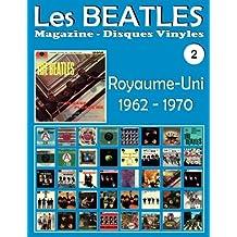 Les Beatles - Magazine Disques Vinyles Nº 2 - Royaume-Uni (1962 - 1970): Discographie éditée par Polydor, Parlophone, Apple - Guide couleur.