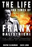 The Life and Times of Frank Balistrieri: The Last, Most Powerful Godfather of Milwaukee