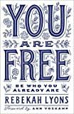 img - for You Are Free: Be Who You Already Are book / textbook / text book