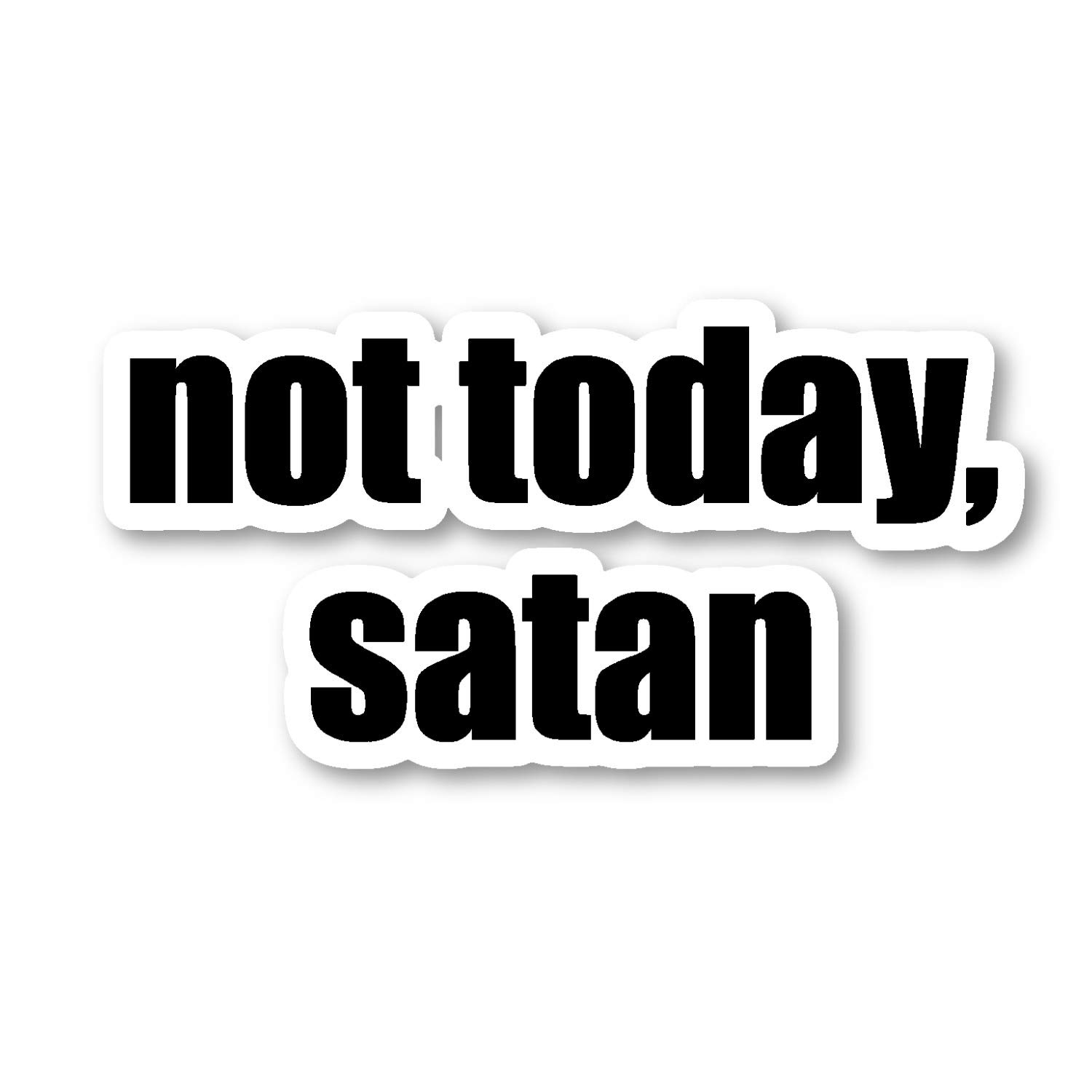 Amazon com not today satan sticker funny quotes stickers laptop stickers 2 5 vinyl decal laptop phone tablet vinyl decal sticker s4231 computers