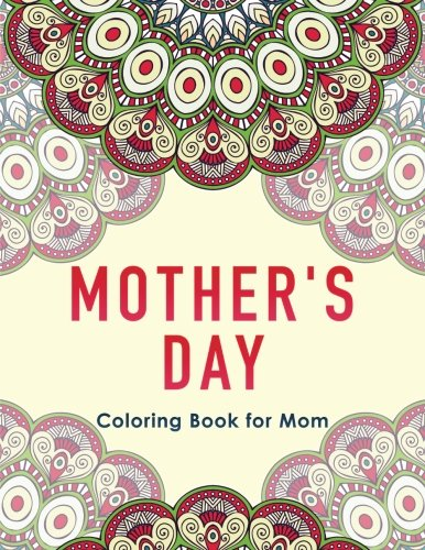 Mother's Day: Coloring Book for Mom