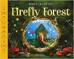 Firefly Forest: Robyn Frampton, Mike Heath: 9781250122636