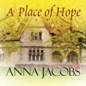 A Place of Hope Audiobook by Anna Jacobs Narrated by Julia Franklin