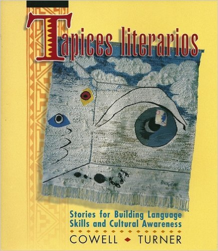 Tapices Literarios: Stories for Building Language Skills and Cultural Awareness