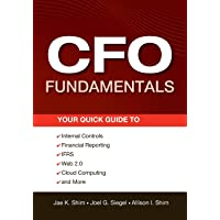 CFO Fundamentals: Your Quick Guide to Internal Controls, Financial Reporting, IFRS, Web 2.0, Cloud Computing, and More…