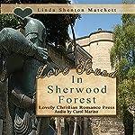 Love Found in Sherwood Forest | Linda Shenton Matchett
