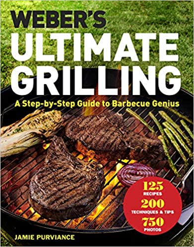 Weber's Ultimate Grilling: A Step-by-Step Guide to Barbecue Genius Hardcover best grilling cookbook