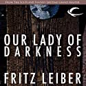 Our Lady of Darkness Audiobook by Fritz Leiber Narrated by Charles Busch