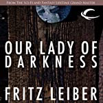 Our Lady of Darkness | Fritz Leiber
