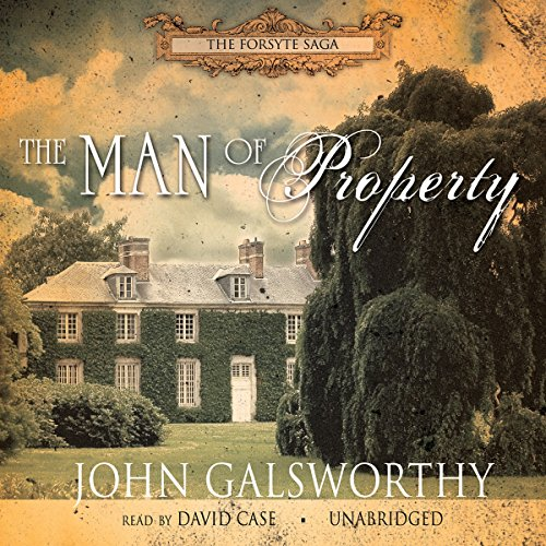 The Man Of Property  The Forsyte Saga  Book 1