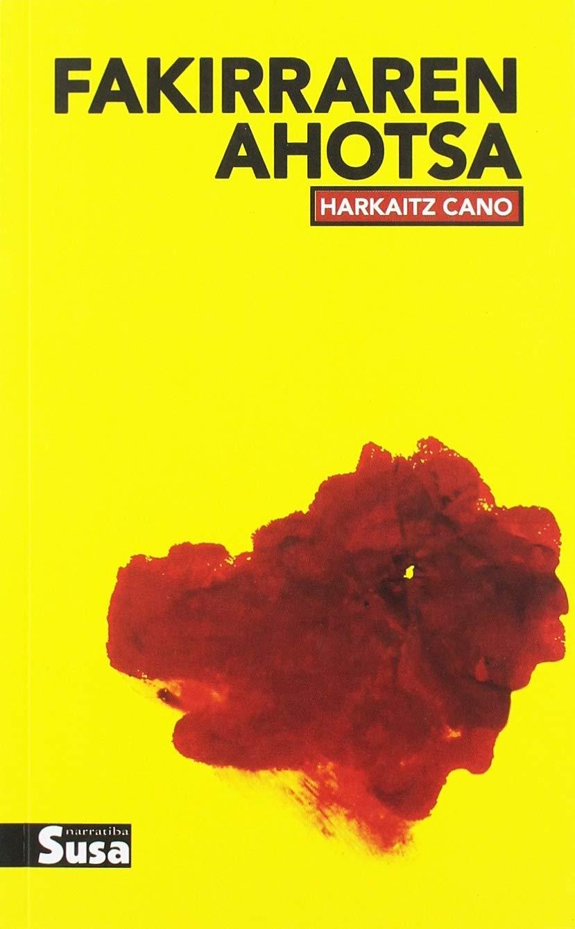 Fakirraren ahotsa (Narratiba) por Harkaitz Cano