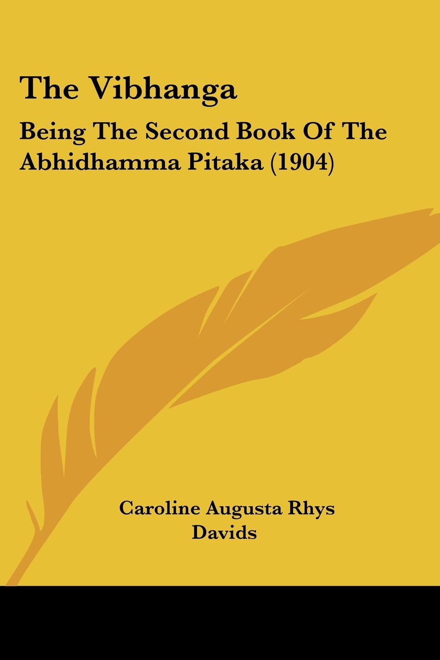 Read Online The Vibhanga: Being The Second Book Of The Abhidhamma Pitaka (1904) pdf