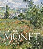 Claude Monet: A Floating World