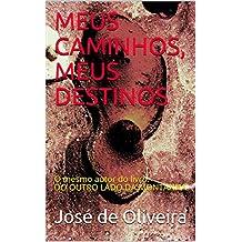 MEUS CAMINHOS, MEUS DESTINOS: O mesmo autor do livro: DO OUTRO LADO DA MONTANHA