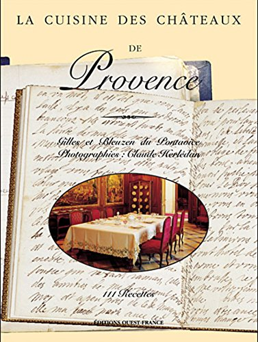 Chateau De Provence - Recipes From the Chateaux of Provence
