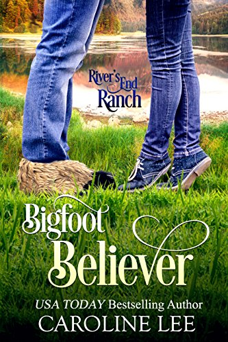 Bigfoot Believer (River's End Ranch Book 49) (Bigfoot Systems)