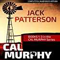 Cal Murphy Thriller Bundle: Books 1-3 Audiobook by Jack Patterson Narrated by Bill Cooper