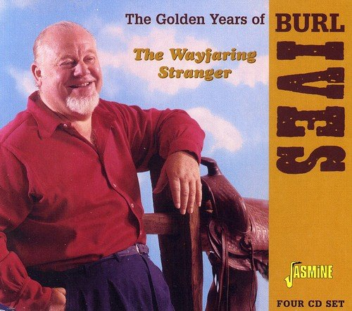 The Wayfaring Stranger - The Golden Years Of Burl Ives [ORIGINAL RECORDINGS REMASTERED] 4CD SET