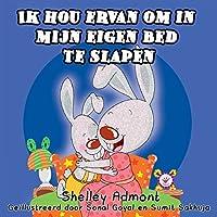 Ik hou ervan om in mijn eigen bed te slapen( Kinderboeken, nederlandse ebooks, dutch books, dutch kids books, kinderen, Dutch childrens books