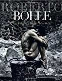 Roberto Bolle: Voyage Into Beauty
