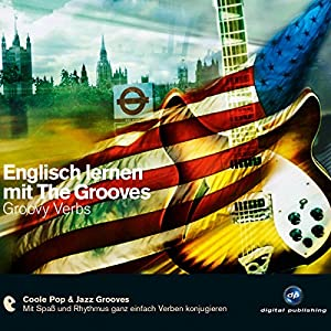 Englisch lernen mit The Grooves: Groovy Verbs Hörbuch