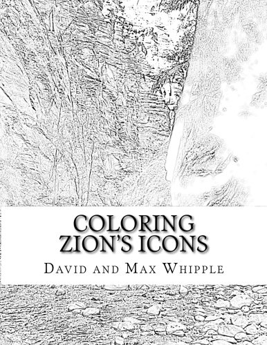 Coloring Zion's Icons: 28 Pages Full Color And Matching Coloring Pages (Coloring Utah) (Volume 2)